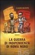 Cover of La guerra di indipendenza di Roma nord