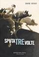 Cover of Sputa tre volte