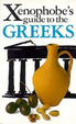 Cover of The Xenophobe's Guide to the Greeks