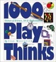 Cover of 1000 Play Thinks