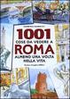Cover of Milleuno cose da vedere a Roma almeno una volta nella vita