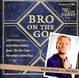 Cover of Bro on the Go