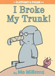 Cover of I Broke My Trunk! (An Elephant and Piggie Book)