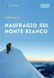 Cover of Naufragio sul Monte Bianco. La tragedia di Vincendon ed Henry