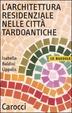 Cover of L'architettura residenziale nelle città tardoantiche