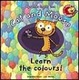 Cover of Cat and Mouse: Learn the Colours!