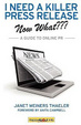 Cover of I Need a Killer Press Release--Now What: A Guide to Online PR