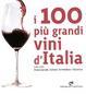 Cover of i 100 più grandi vini d'Italia