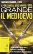 Cover of I personaggi che hanno fatto grande il Medioevo