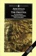 Cover of The Oresteia: Agamemnon, The Libation Bearers, The Eumenides