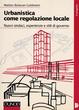 Cover of Urbanistica come regolazione locale