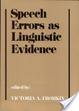 Cover of Speech Errors as Linguistic Evidence