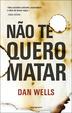 Cover of Não Te Quero Matar
