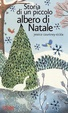 Cover of Storia di un piccolo albero di Natale