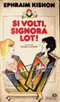 Cover of Si volti, Signora Lot