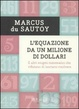 Cover of L'equazione da un milione di dollari. E altri enigmi matematici che rifiutano di lasciarsi risolvere