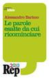 Cover of Le parole esatte da cui ricominciare