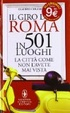 Cover of Il giro di Roma in 501 luoghi. Domande risposte