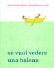 Cover of Se vuoi vedere una balena