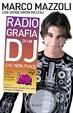 Cover of Radio-grafia di un dj che non piace. La mia vita dentro e fuori lo Zoo