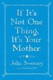 Cover of If It's Not One Thing, It's Your Mother