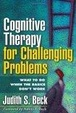 Cover of Cognitive Therapy for Challenging Problems