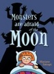 Cover of Monsters Are Afraid of the Moon