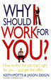 Cover of Why Should I Work for You?: How to Find the Job That's Right for You - And Get the Offer