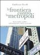 Cover of La frontiera contro la metropoli