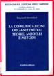 Cover of La comunicazione organizzativa: teorie, modelli e metodi