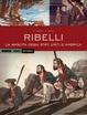 Cover of Ribelli: La nascita degli Stati Uniti d'America