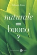Cover of Naturale = Buono?