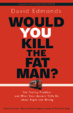 Cover of Would You Kill the Fat Man?