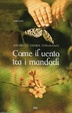 Cover of Come il vento tra i mandorli