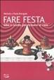 Cover of Fare festa. Idee e ricette per ricevere in casa