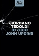 Cover of Io odio John Updike