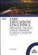 Cover of Fare educazione linguistica. Insegnare italiano, lingue straniere e lingue classiche