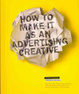 Cover of How to Make it as an Advertising Creative
