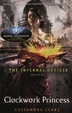 Cover of The Infernal Devices 3: Clockwork Princess