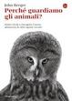 Cover of Perché guardiamo gli animali?