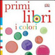 Cover of I colori. Primi libri