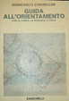 Cover of Guida all'orientamento con la carta, la bussola, il cielo