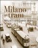 Cover of Milano in tram. Storia del trasporto pubblico milanese