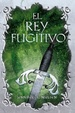Cover of El rey fugitivo