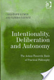 Cover of Intentionality, Deliberation and Autonomy