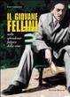 Cover of Il giovane Fellini nello splendente fulgore della vita