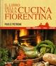 Cover of Il libro della vera cucina fiorentina