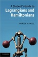 Cover of A Student's Guide to Lagrangians and Hamiltonians