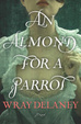 Cover of An Almond for a Parrot