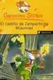 Cover of EL CASTILLO DE ZAMPACHICA MIAUMIAU, GERONIMO STILTON